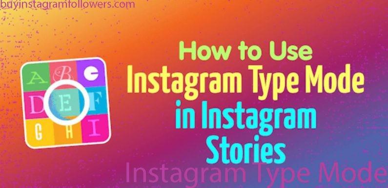 Instagram Type Mode in Instagram Stories for Business