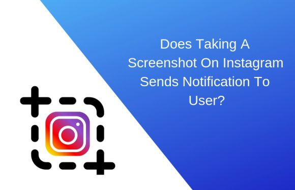 If a screenshot of Instagram posts is taken, will the user receive a notification? 2019