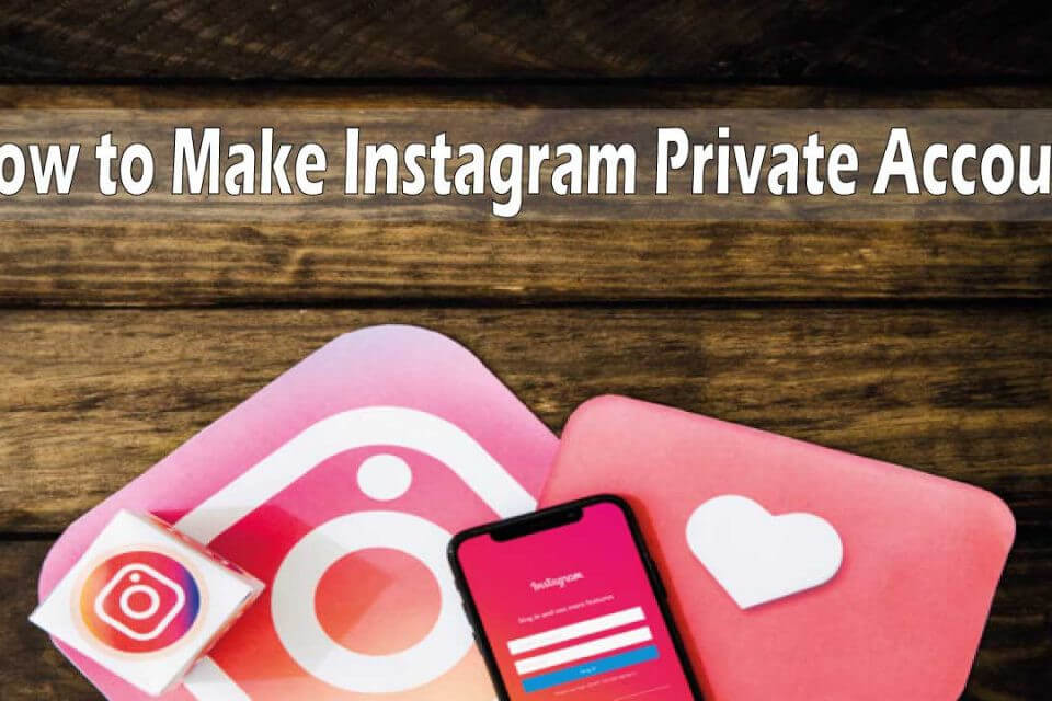 How to Make an Instagram Private Account (Updated – 2019)