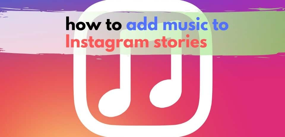 Add Music to Instagram Stories (Even If It's Not Available)