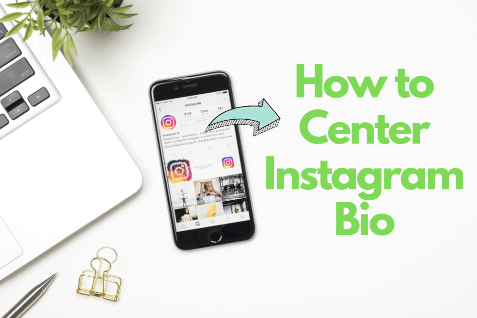 How to Center Instagram Bio: 6 Tips for Perfect Introduction