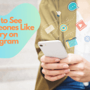How to See Someone's Like History on Instagram (Updated – 2019)