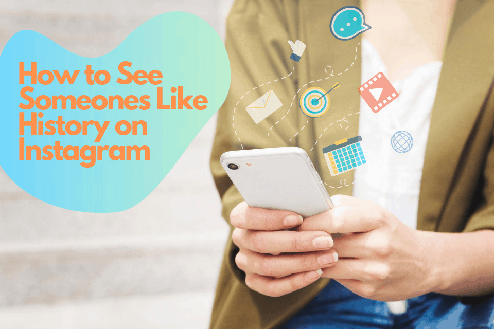 How to See Someone's Like History on Instagram