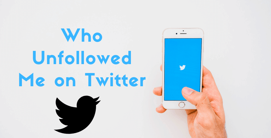 Who Unfollowed Me on Twitter: 4 Free Apps for Unfollowers!