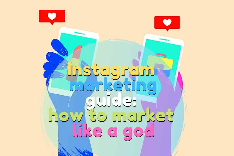 Instagram Marketing Guide: How to Market Like a God