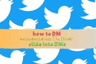 How to DM Someone on Twitter: Slide into DMs in 5 Steps