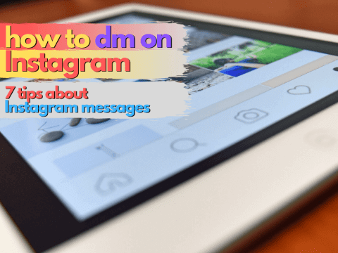 How to DM on Instagram: 7 Tips About Instagram Messages