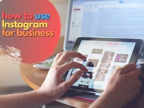 How to Use Instagram for Business (From Scratch)