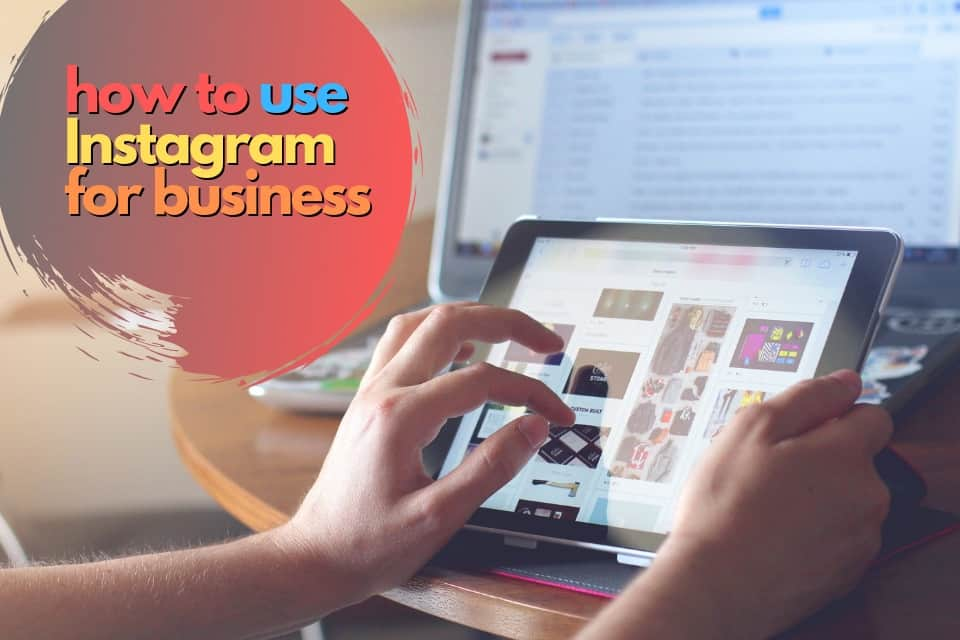 Instagram for Business: Best Practices of Business Accounts