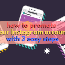 How to Promote Your Instagram Account with 3 Easy Steps