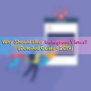 Why Should I Buy Instagram Views? (Detailed Guide – 2019)