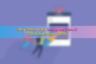 Why Should I Buy Instagram Views? (Detailed Guide – 2020)