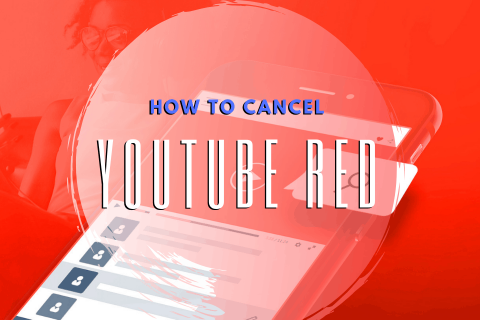 How to Cancel YouTube Red (YouTube Premium)