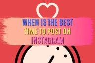 When Is the Best Time to Post on Instagram (Don't Fall Behind)
