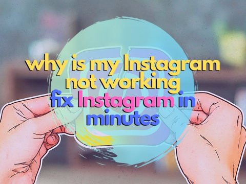 Why Is My Instagram Not Working: Fix Instagram in Minutes