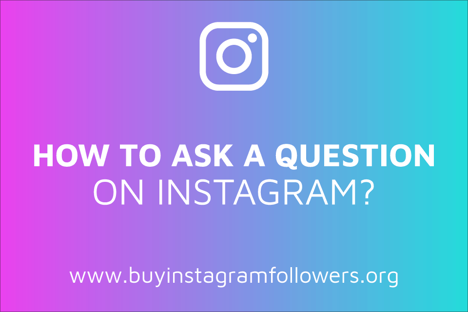 How to Ask a Question on Instagram? (Detailed Guide – 2020)