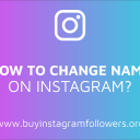How to Change the Name on Instagram? (Detailed Guide – 2019)