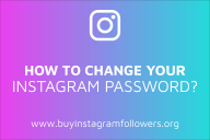 How to Change Your Instagram Password? (Detailed Guide – 2020)