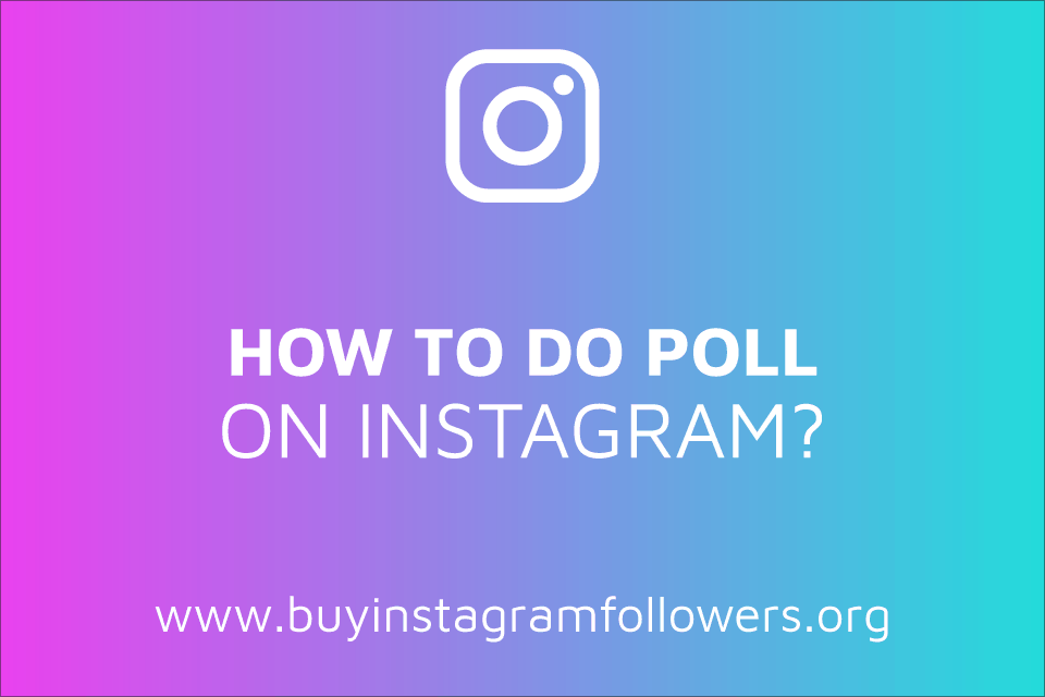 How to Do a Poll on Instagram? (Detailed Guide – 2020)