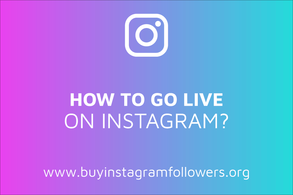 How to Go Live on Instagram? (Detailed Guide – 2020)