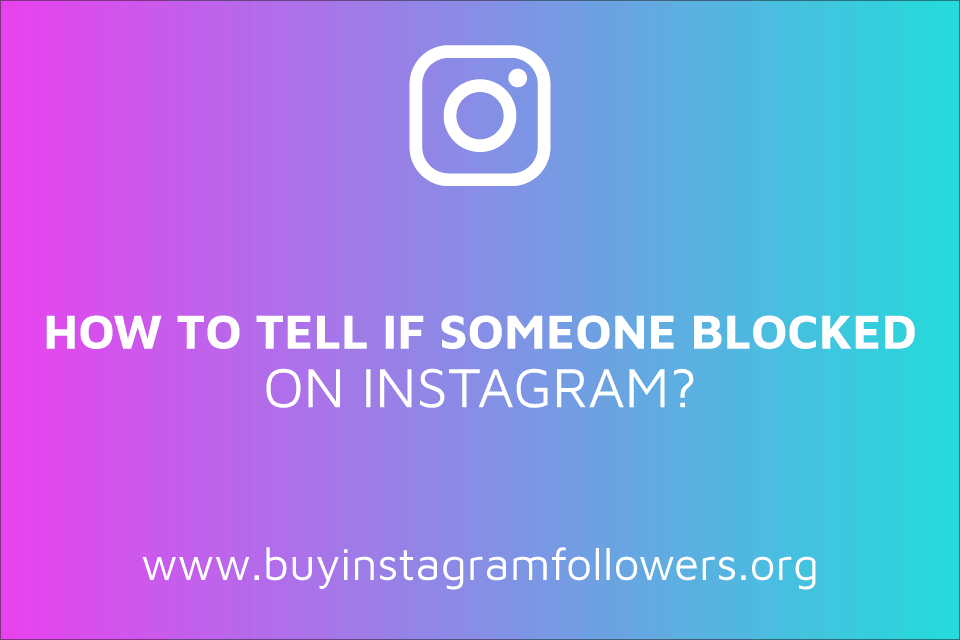 How to Tell If Someone Blocked You on Instagram? (Legit Guide – 2020)