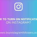 How to Turn on Notifications on Instagram? (PC, Android, iOS Guide – 2019)