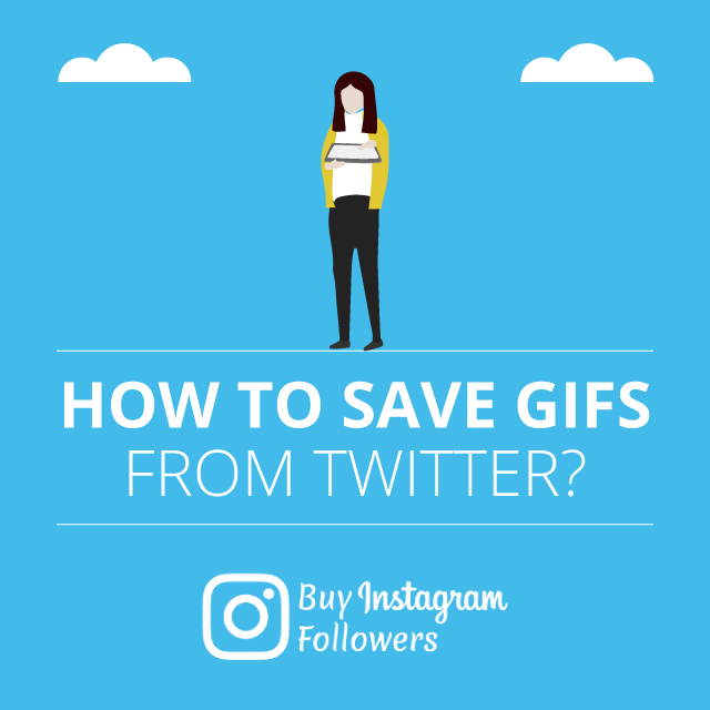 How to Save GIFs from Twitter? (for iOS, Android, PC)