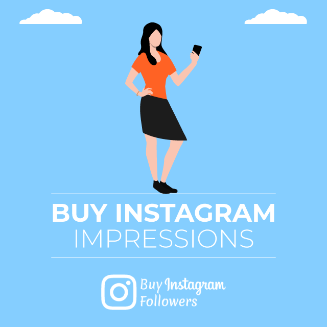 Buy Instagram Impressions - 100% Real & Safe