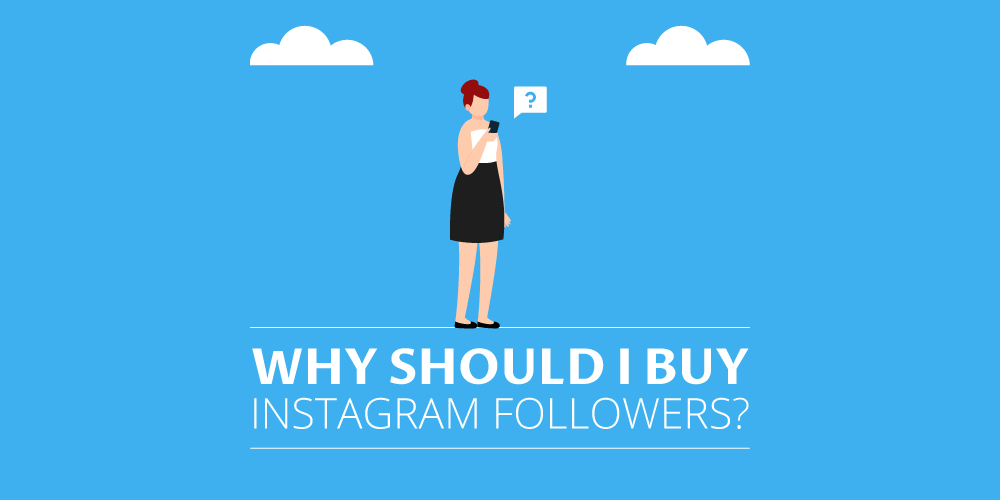 Why Should I Buy Instagram Followers