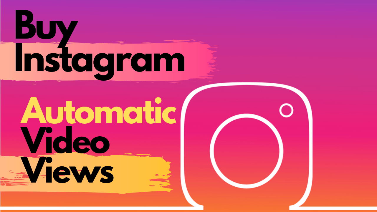 Buy Instagram Auto Views from Only $1.90