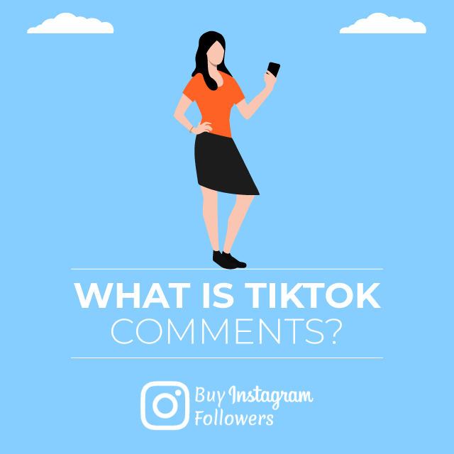What Is Tİktok Comments
