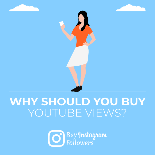 Why Should You Buy YouTube Views